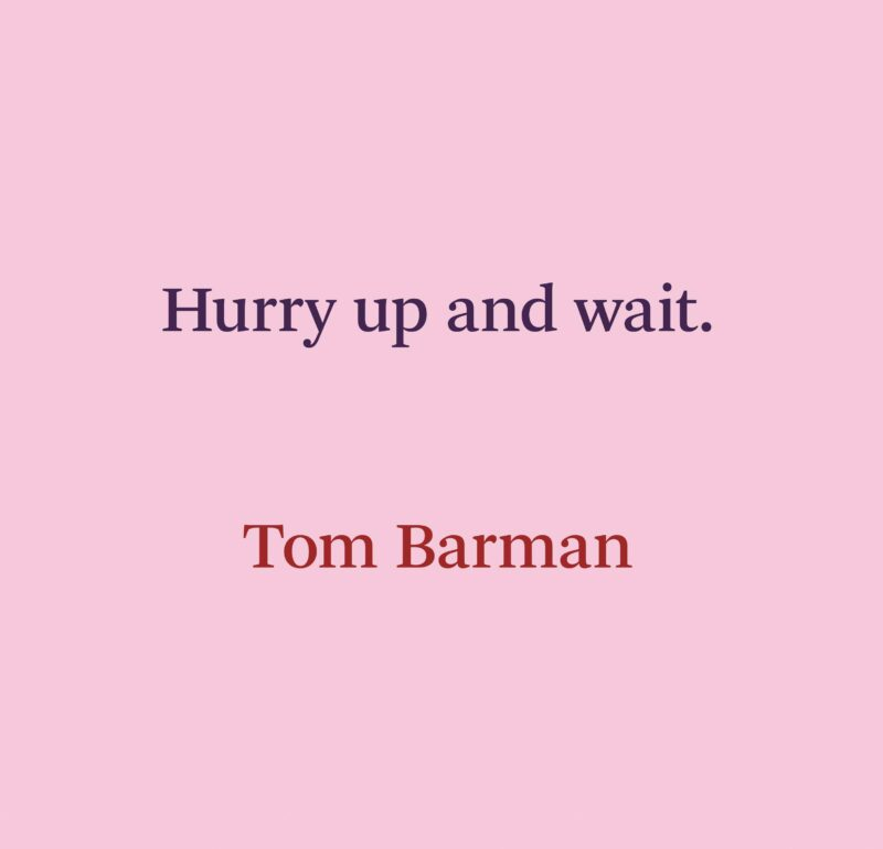 Tom Barman Hurry Up And Wait Frontcover 0811 Bl